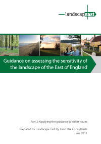 Guidance on assessing the sensitivity of the landscape of the East of England. Part 2: Applying the guidance to other issues